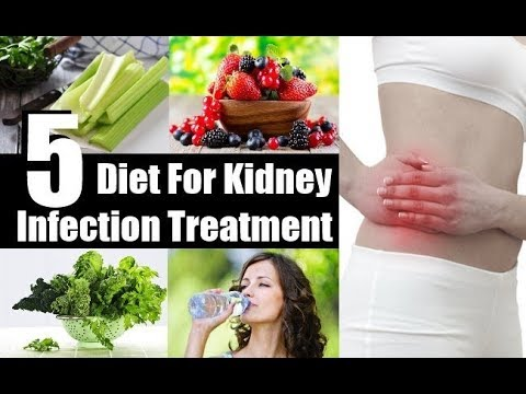 5 Diet for Kidney Infection Treatment