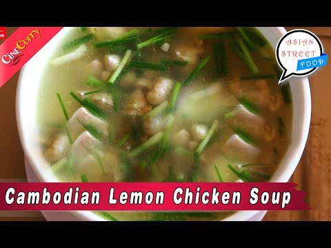 How To Make Cambodian Lemon Chicken Soup | Asian Food