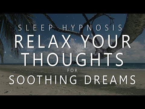 Sleep Hypnosis Thought Relaxation for Soothing Dreams (Guided Meditation Over-Thinking Anxiety)