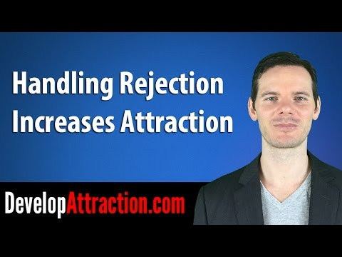 Handling Rejection Increases Attraction