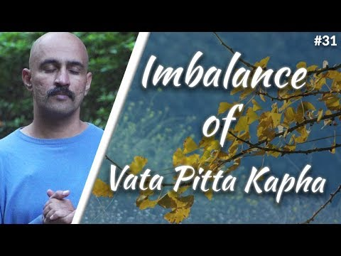 Imbalance of Vata Pitta Kapha   Ayurveda - Part 31