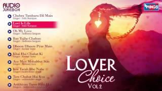 "Hindi Romantic Hit Love Songs Album ""Lover Choice"" By Udit Narayan, Kumar Sanu, Sukhwinder Singh"