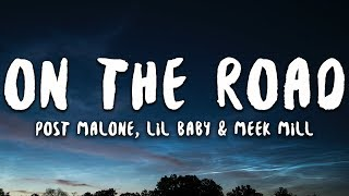 Post Malone - On The Road feat. Lil Baby & Meek Mill (Lyrics)