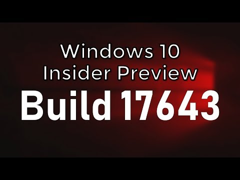 Windows 10 Insider Preview Build 17643 RS5 Skip Ahead