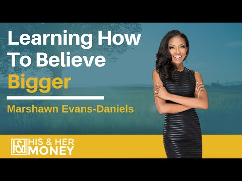 Learning How To Believe Bigger with Marshawn Evans Daniels