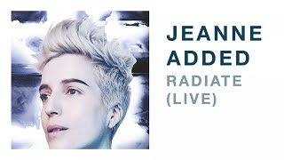 Jeanne Added - Radiate LIVE (Audio)