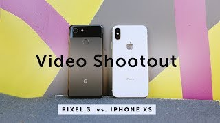 Pixel 3 vs iPhone XS | What Phone Is Best for Shooting Video?