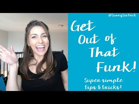 Life Hacks for How to Get Out of a Funk, Motivation & Happiness