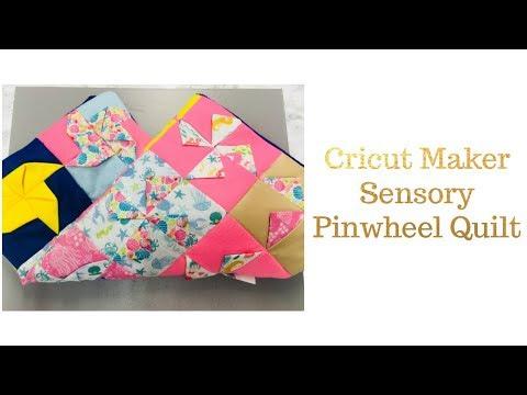 Cricut Maker Sensory Pin Wheel Quilt