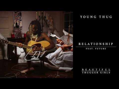 watch Young Thug - Relationship feat. Future [Official Audio]