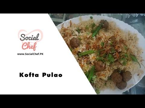 Kofta Pulao | Kofta Biryani | Rice and Meatballs - Recipe in Urdu/Hindi by Kishwar Jahan