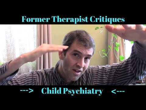 Former Therapist Critiques Child Psychiatry