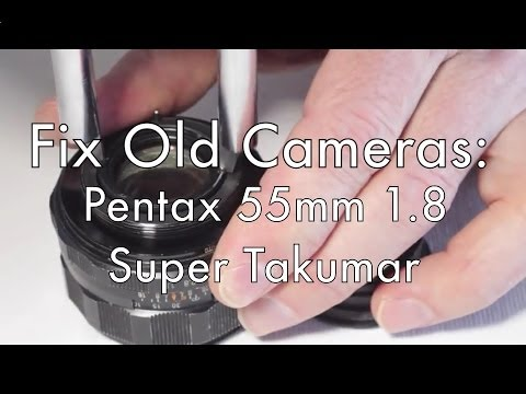 Fix Old Cameras: Pentax 55mm Lens