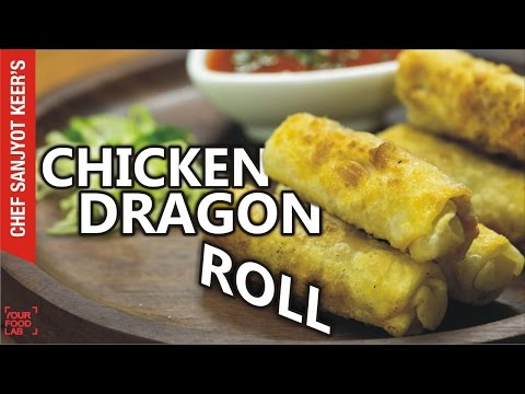 Chicken Dragon Roll recipe by Chef Sanjyot Keer