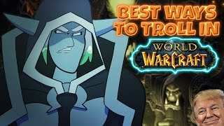 Top 10 Best Ways to Troll People in World of Warcraft
