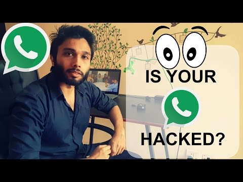 How to know my Whatsapp hacked ? 2017 working