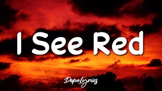 I See Red - Everybody Loves An Outlaw (Lyrics) 🎵