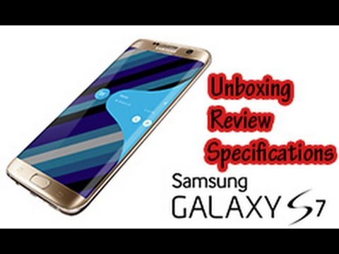 Samsung Galaxy S7 Edge : Unbox + Review