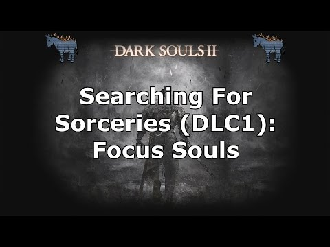 Dark Souls 2: Where to find the Focus Souls Sorcery