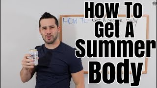 How To Get A Summer Body