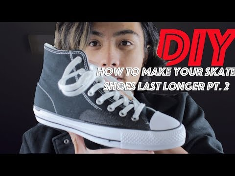 DIY: HOW TO MAKE YOUR SKATE SHOES LAST LONGER PT. 2