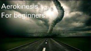 Aerokinesis for beginners
