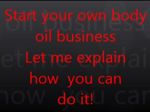 Start your own Body Oil business