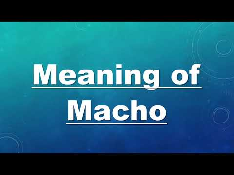 Meaning of Macho