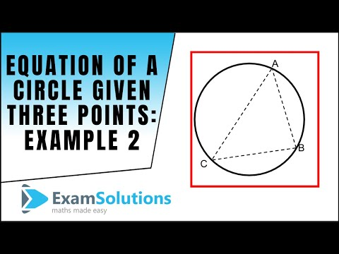 Example 2 : Equation of a Circle given 3 points on the Circumference : ExamSolutions