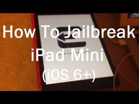 Jailbreak Your iPad Mini In 5 Minutes [iOS 6+]