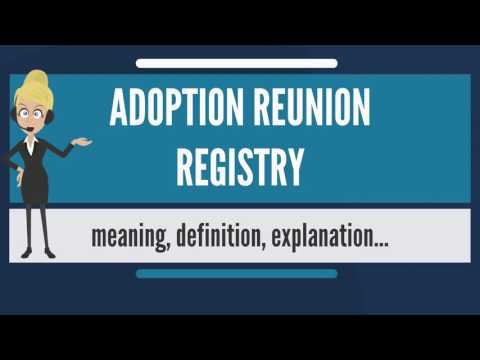 What is ADOPTION REUNION REGISTRY? What does ADOPTION REUNION REGISTRY mean?