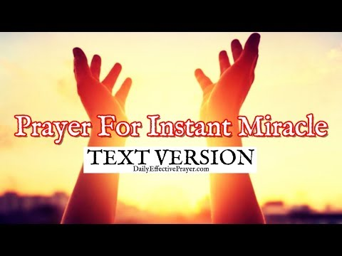 Prayer For Instant Miracle (Text Version - No Sound)