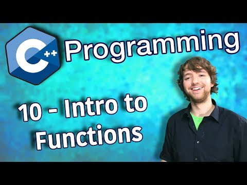C++ Programming Tutorial 10 - Intro to Functions