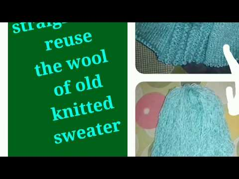 How to reuse the wool of old sweater