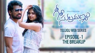 "Geetha Subramanyam   E1   Telugu Web Series - ""The Breakup"" - Wirally originals"