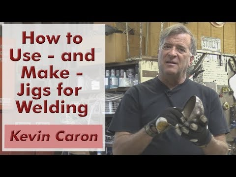 How to Work Alone: Using Jigs for Welding - Kevin Caron