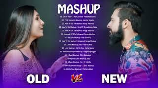 Old Vs New Bollywood Mashup songs 2019 // New Hindi Mashup Songs 2019: Old vs New 4 -RoMantic MaShup