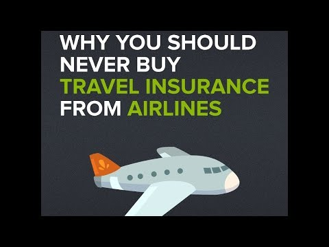Travel Insurance: Don't Buy It From Airlines!