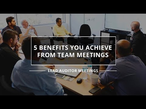 5 BENEFITS FROM CONDUCTING TEAM MEETINGS - Lead Auditor Meetings