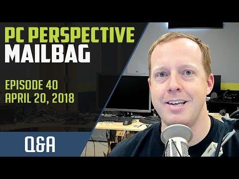 PCPer Mailbag #40 - 4/20/2018