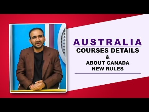 Canada new rules & Australia courses details