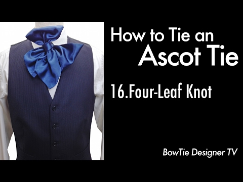 How to Tie an Ascot Tie Cravat 16.Four-Leaf Knot