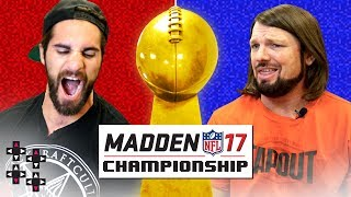 MADDEN 17 FINALS: SETH ROLLINS vs. AJ STYLES — Gamer Gauntlet