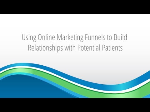 If You Want More Qualified Patients, Then It's Time to Discuss Marketing Funnels