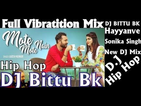Xxx Mp4 Mote Mote Nain Pari Ke Sonika Singh Haryanve Dj Remix Dj Song Hip Hop Full Vibratition Dj Bittu Bk 3gp Sex