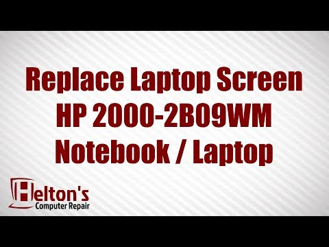 How to Replace Laptop Screen - HP 2000 2B09WM - HP 2000 Series Laptop