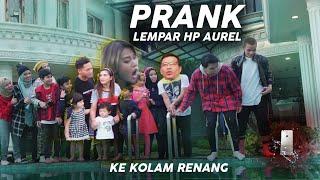 Anang, Ashanty, Aurel SYOK! BER-11 PRANK Lempar HP Aurel Ke Kolam Renang