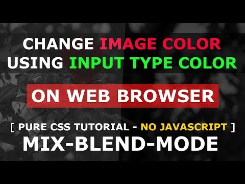 Change Image Color On Web Browser - Pure CSS Tutorial - Input Type Color Effects