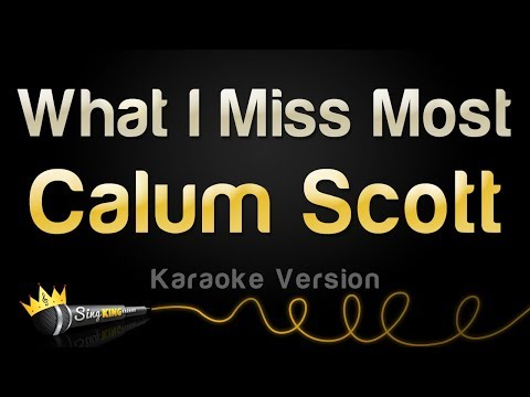 Calum Scott - What I Miss Most (Karaoke Version)