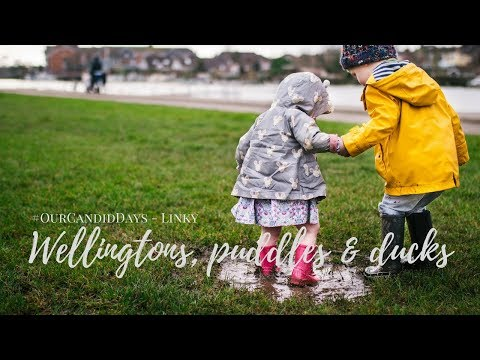 WELLINGTONS, PUDDLES & DUCKS - OUR CANDID DAYS